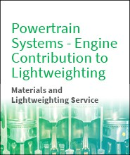 Powertrain Systems - Engine Contribution to Lightweighting